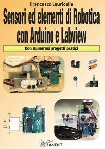 Sensori ed elementi di robotica con Arduino e Labview