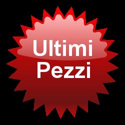 Ultimi Pezzi... scorte limitate!